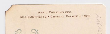 Text reads: April Fielding fee., Silhouettistte • Crystal Palace • 1909